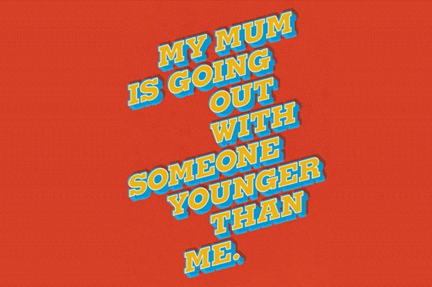 my mum is going out with someone younger than me poster