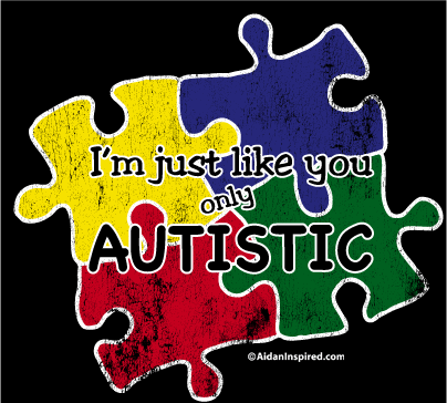 i'm just like you only autistic