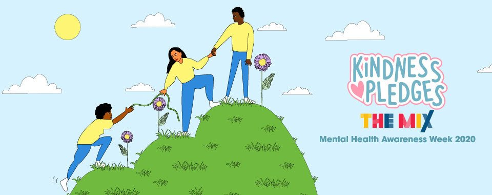 "Illustration shows three young people helping each other up a hill with a chain of flowers. The text above reads: ""KIndness pledges, The Mix, Mental Health Awareness Week 2020"""